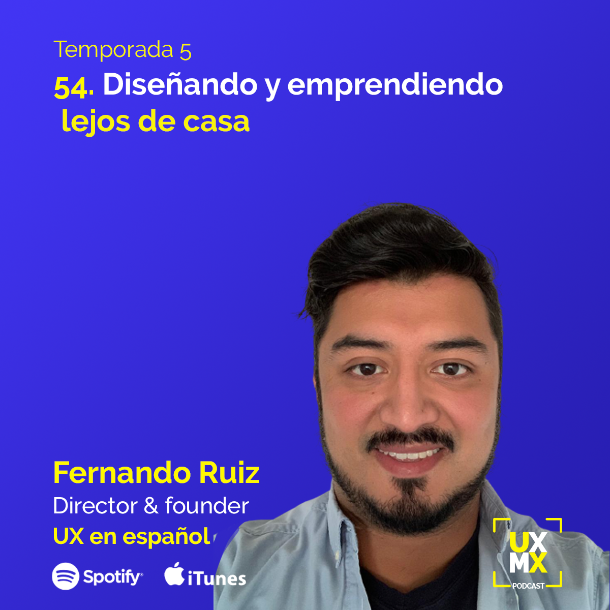 Fernando Ruiz, Director & Founder en UX en Español| Diseño y emprendiendo lejos de casa
