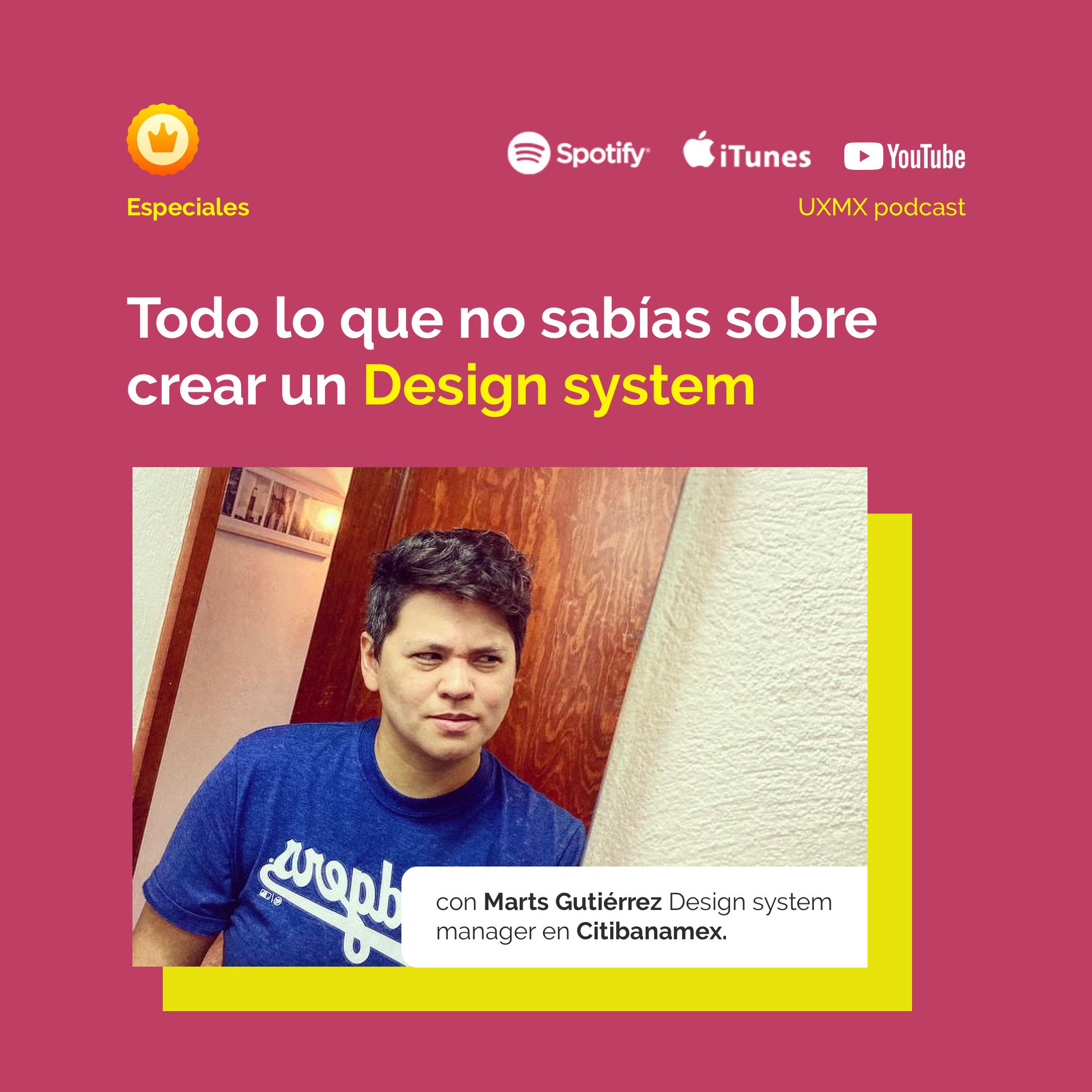 Martha Gutiérrez, Design System Manager en Citibanamex  Todo lo que no sabías sobre crear un Design Systems