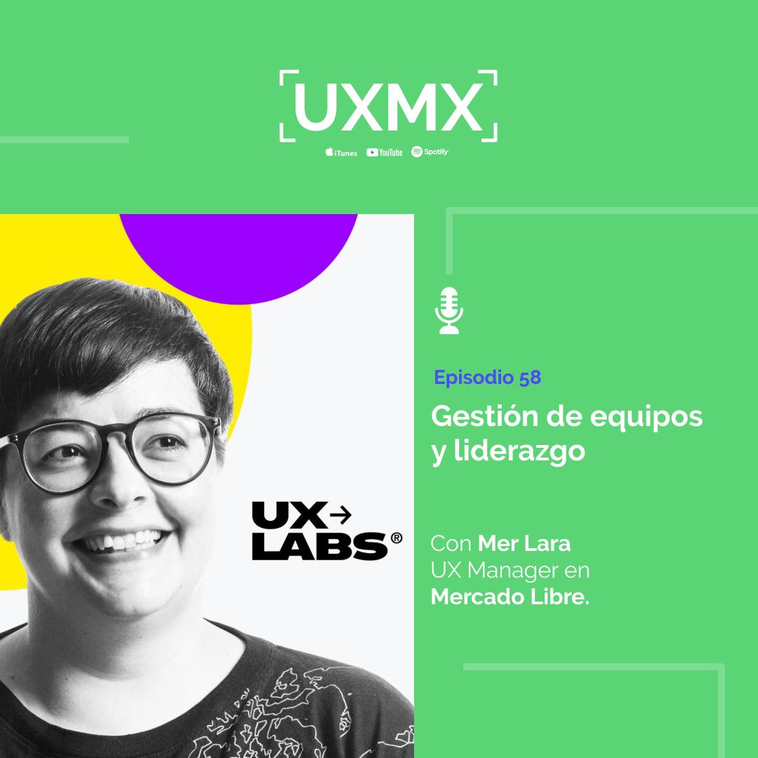Mer Lara, UX Manager en Mercadolibre | Gestión de equipos y liderazgo | Episodio 58