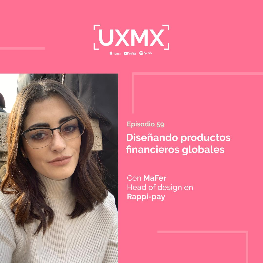 Mafer Herrera, Head of Design en Rappi-pay  Diseñando productos financieros globales   Episodio 59