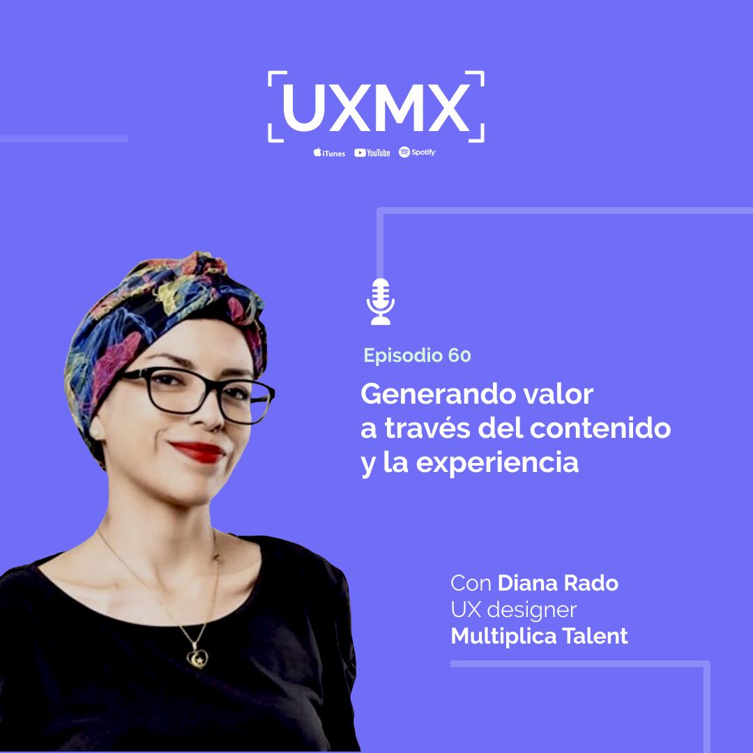 Diana Rado, UX Designer en Multiplica Talent  Generando valor a través del contenido y la experiencia  Episodio 60